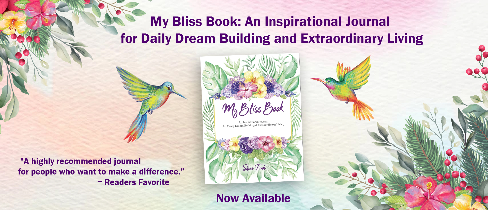 My Bliss Book: An Inspirational Journal for Daily Dream Building and Extraordinary Living by Sheri Fink