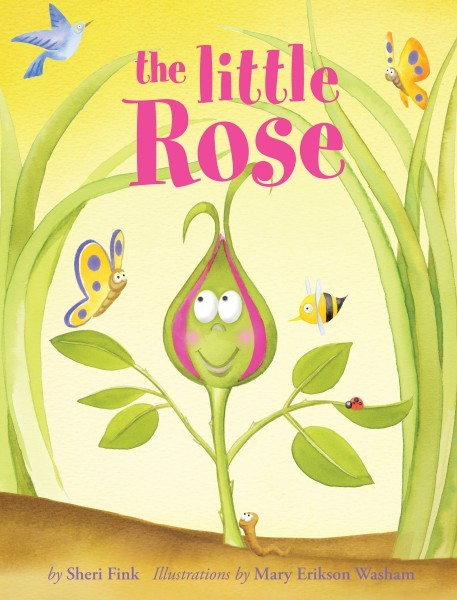 The Little Rose Childrens Book By Best Selling Author Sheri Fink